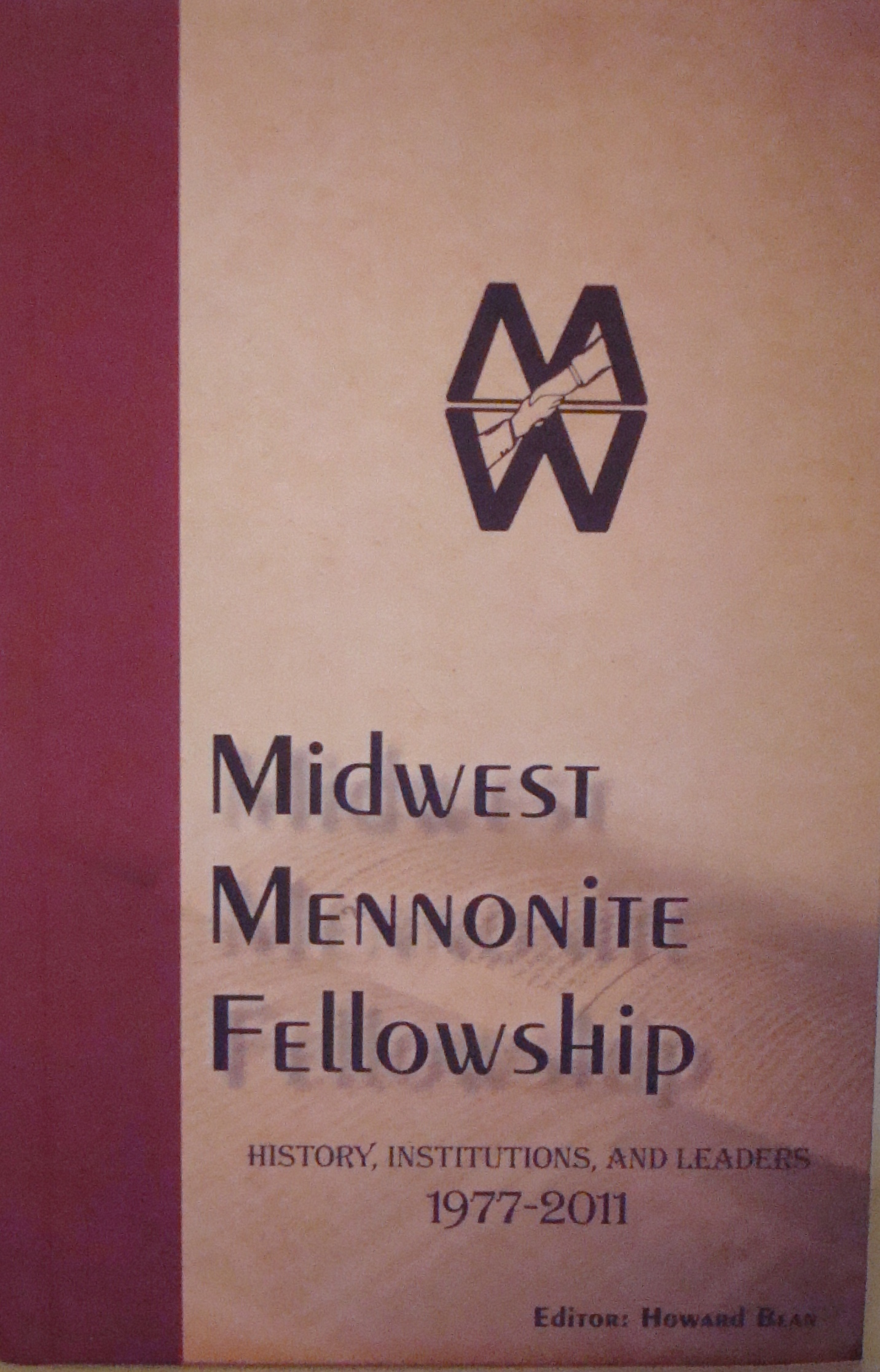 Midwest Mennonite Fellowship History, Institutions, and Leaders